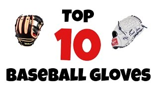 Top 10 baseball gloves to buy(Top 10 baseball gloves to buy. Top ten gloves to get in order from 10 best. These are showing the best brands but they are all made the same the color and ..., 2015-04-04T13:16:24.000Z)