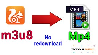 Convert Uc Browser downloaded video m3u8 to mp4 without redownload screenshot 2