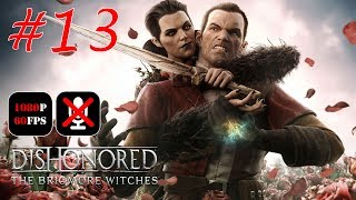 Dishonored: The Brigmore Witches #13 - Текстильная Фабрика | Катакомбы Ткацкого Квартала