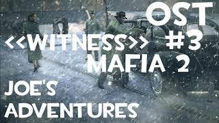 Mafia 2 -Joe's Adventures Witness OST #3