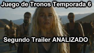Juego de Tronos Temporada 6 Segundo Trailer analizado