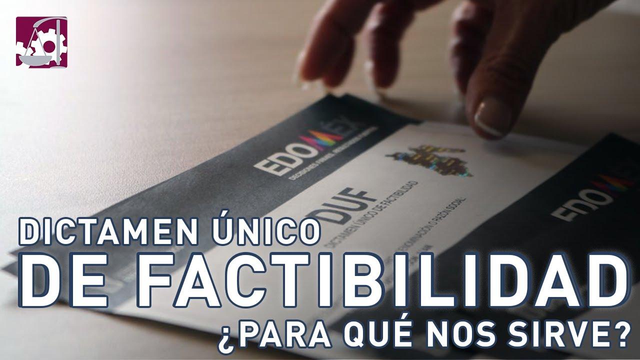 Dictamen Único de Factibilidad (#DUF) ¿PARA QUÉ NOS SIRVE?