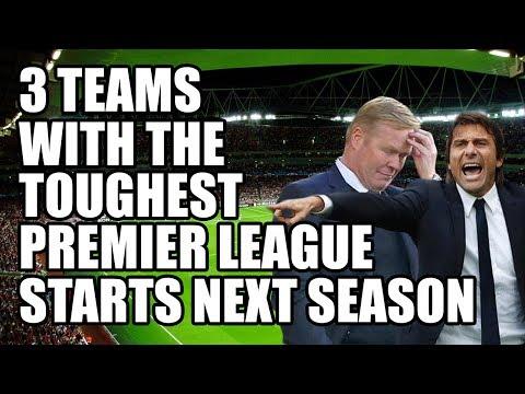 3 Teams With The Toughest Premier League Starts Next Season