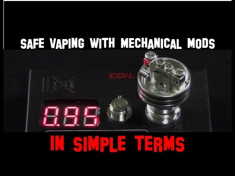 SAFE VAPING WITH MECHANICAL MODS - WHAT EVERY VAPER SHOULD K