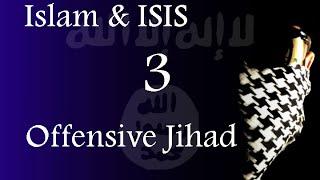 Islam & ISIS - Offensive Jihad