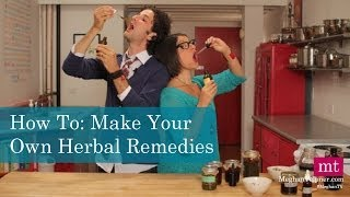 Make Your Own Herbal Tinctures | Meghantv