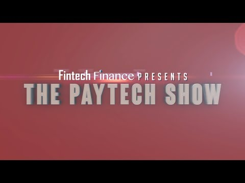 Fintech Finance Presents: The Paytech Show 1.02 - Servicing the SME Market