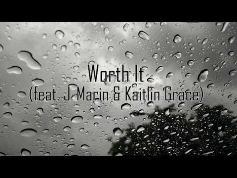 Worth It (feat. J-Marin & Kaitlin Grace) - Tradução