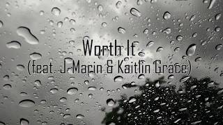 Worth It (feat. J-Marin &amp Kaitlin Grace) - Traducao