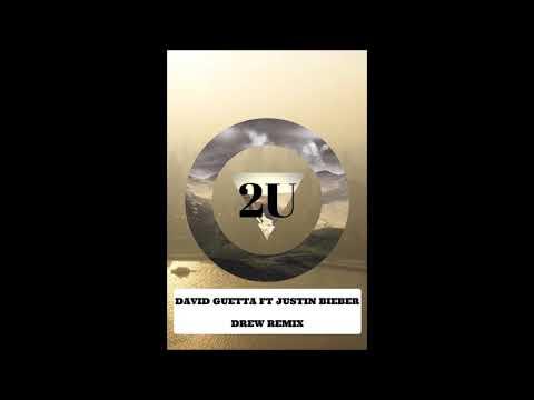David Guetta ft Justin Bieber - 2U (Drew Remix)