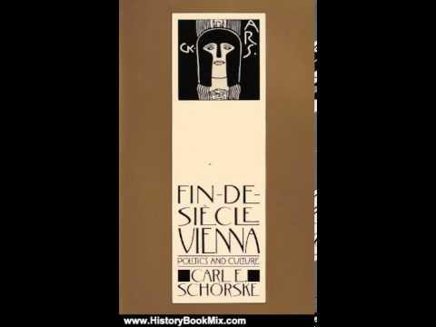 history-book-review:-fin-de-siecle-vienna:-politics-and-culture-by-carl-e.-schorske