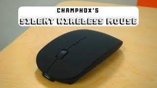 Champhox's Noiseless Mouse