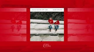 Kane Strang - Oh So You're Off I See (Official Audio)
