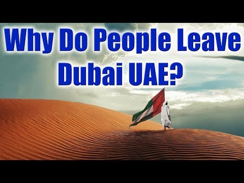 Dubai, UAE - 20 Reasons Why People Leave Dubai UAE.
