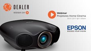 Dealer Webinar Day - Linha Home Cinema Epson 2017