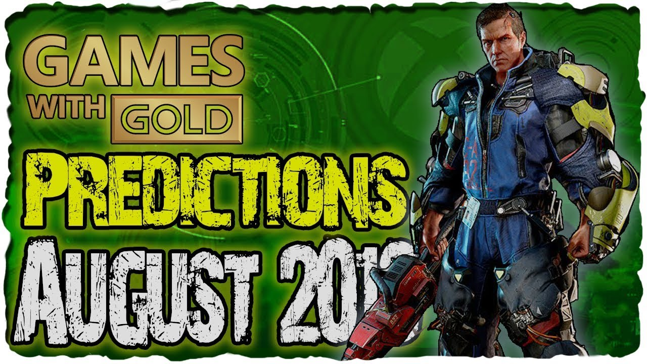 Xbox Games With Gold August 2019 Predictions Xbox Live