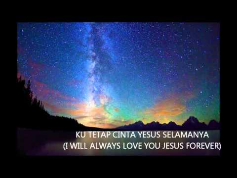 Ku Mau Cinta Yesus (I will love You Jesus)