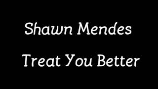 Shawn Mendes - Treat You Better ( Traduction française )