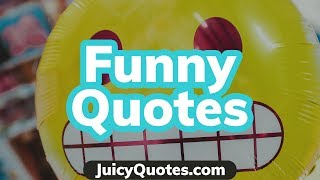 Top 15 Funny Quotes and Sayings 2019 - (To Make You Laugh)