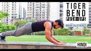 Tiger Bend Push Ups Tutorial in Hindi | Learn Calisthenics in India in Hindi | #indiancalisthenics