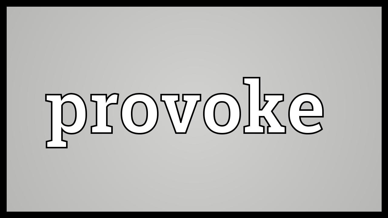 what is the meaning of provoke