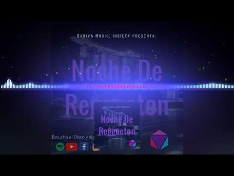 Noche De Reggaeton -Jesús Garcia (Noche De Reggaeton) Reggaeton Cristiano 2018-2019