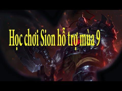Hướng dẫn chơi Sion hỗ trợ mùa 9- [Ken Support]