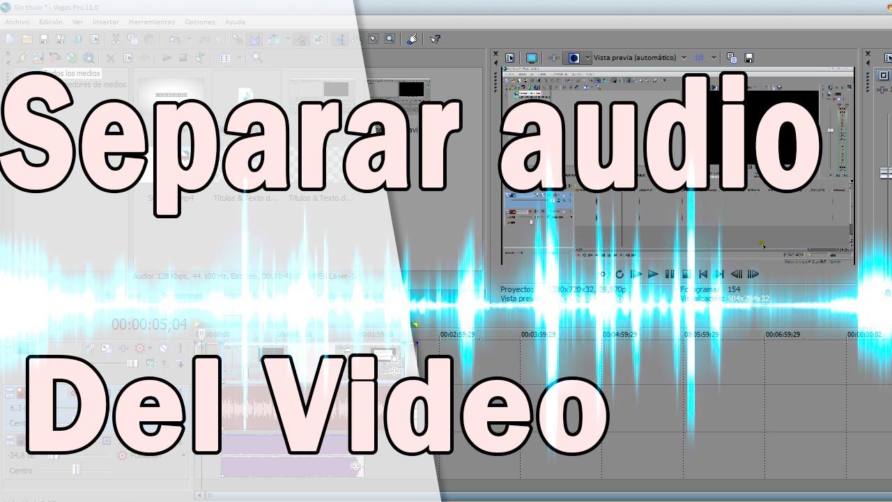 Separar El Audio Del Video Con Sony Vegas Pro 11 Tutoriales Sony Vegas Pro 11 Youtube