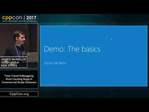 "CppCon 2017: J. McNellis, J. Mola, K. Sykes ""Time Travel Debugging..."""