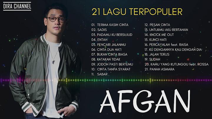 21 lagu terpopuler afgan