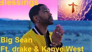 Video Blessings Lyrics - Big Sean  ft. Drake & Kanye West download MP3, 3GP, MP4, WEBM, AVI, FLV Juni 2018