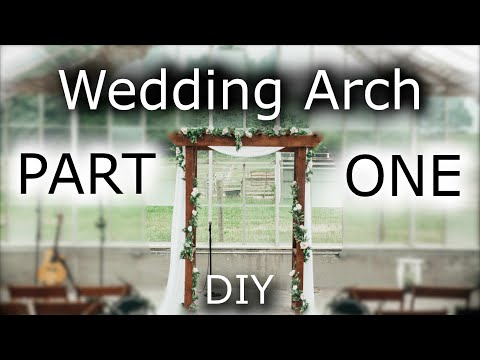 DIY Wedding Arch - P1 [Design, & building the sides]
