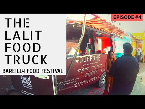 The Lalit Food Truck Company | Bareilly Food Festival | Indulgence 2018 | bareillypedia
