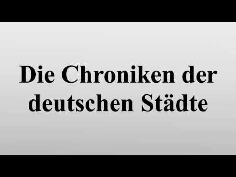 Die Chroniken der deutschen Städte