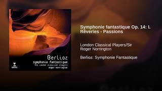 Symphonie fantastique Op. 14: I. Rêveries - Passions