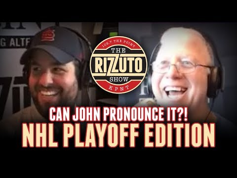 Can John Pronounce It? NHL Playoff Edition [Rizzuto Show]