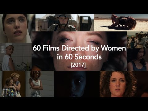 60 Films Directed by Women in 2017 in 60 Seconds streaming vf
