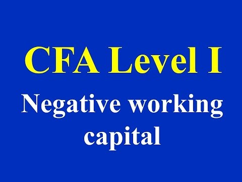 CFA Level I - Negative working capital