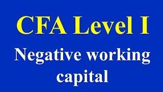 CFA Level I - Negative working capital