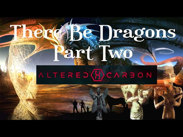 There be Dragons Part 2: Hybrids, GM Bipeds and Altered Carbon