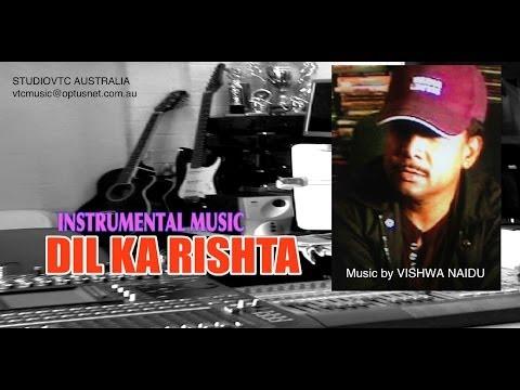 DIL KA RISHTA  INSTRUMENTAL MUSIC STUDIOVTC AUSTRALIA