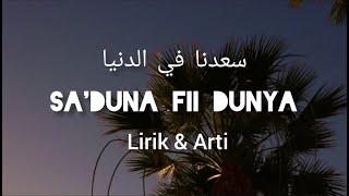 Download Mp3 Qoshidah Penenang Hati - Sa'duna Fii Dunya - Lirik & Arti Indonesia