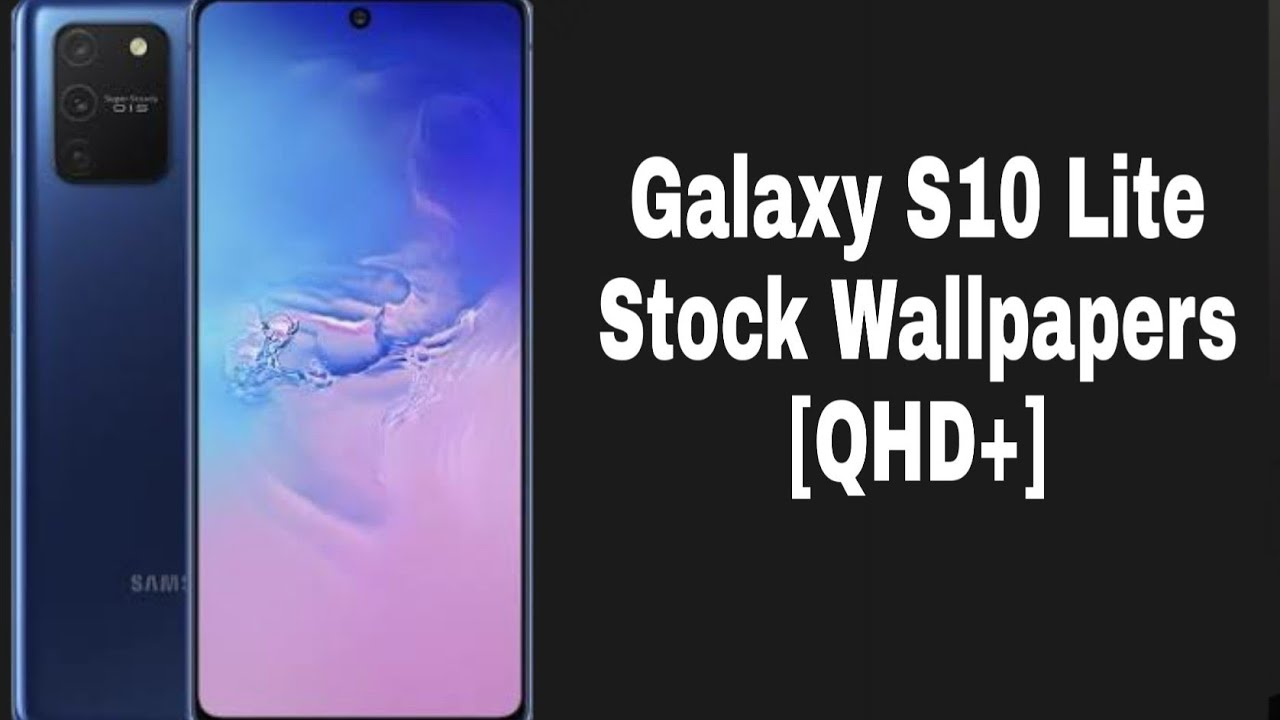 Samsung Galaxy S10 Lite Stock Wallpapers Qhd With Download Link Youtube