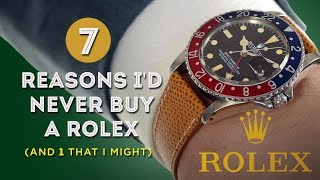 7 Reasons I'd Never Buy a Rolex (and 1 That I Might) - Watch Buying Advice for Gentlemen