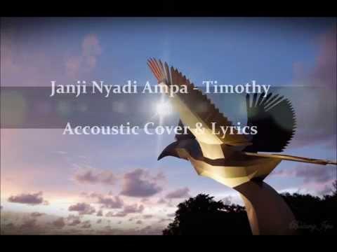 Janji Nyadi Ampa -Timothy (Acoustic Cover)