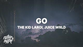The Kid LAROI - GO (Lyrics) ft. Juice WRLD