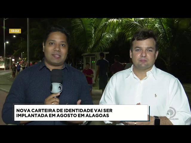 Nova carteira de identidade será implantada em agosto em Alagoas