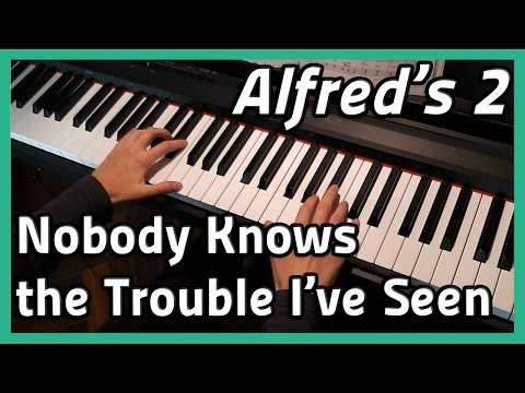 ♪ Nobody Knows The Trouble I've Seen ♪ | Piano | Alfred's 2