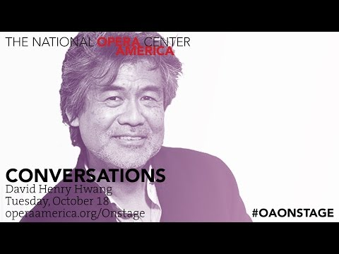Conversations: David Henry Hwang, Librettist and Playwright