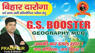 G.S. BOOSTER   GEOGRAPHY SERIES   DAY-10   FOR ALL COMPETITIVE EXAMS.   KAUTILYA GS   BY: PRADIP SIR